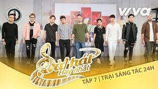 Team Nguyễn Hải Phong Căng Thẳng Vòng Trại Sáng Tác 24H| Tập 7 |Sing My Song - Bài Hát Hay Nhất 2016