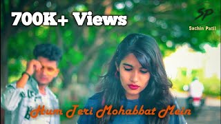 Hum Teri Mohabbat Mein | Romantic Love Story | Keshab Dey | 2020 | Ft. Sachin