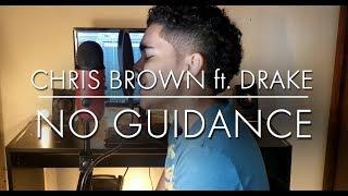 Chris Brown ft. Drake - NO GUIDANCE ( Cover )