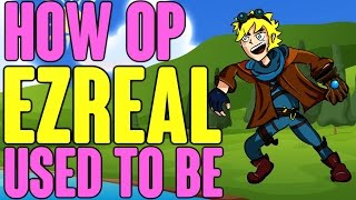 How OP Ezreal Used To Be