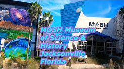 MOSH Museum of Science & History , Jacksonville Florida .