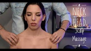 Neck, Head and Scalp Massage   |   No talking   |   ASMR