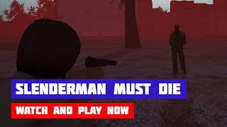 Slenderman Must Die: Survivors · Game · Gameplay