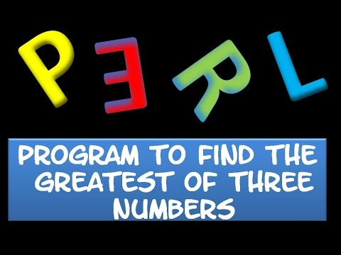 Perl PROGRAMMING : Greatest of three number