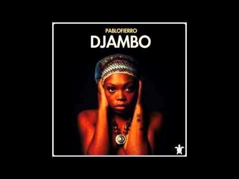 Pablo Fierro - Djambo (Djeff Kazukuta Remix)