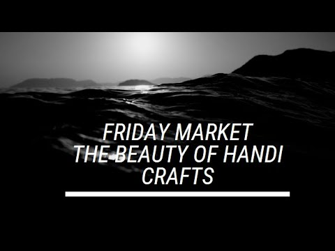 Friday Market, The Beauty of handicrafts