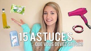 15 ASTUCES QUE VOUS DEVEZ SAVOIR !   DIY, life hacks, beauté, etc !