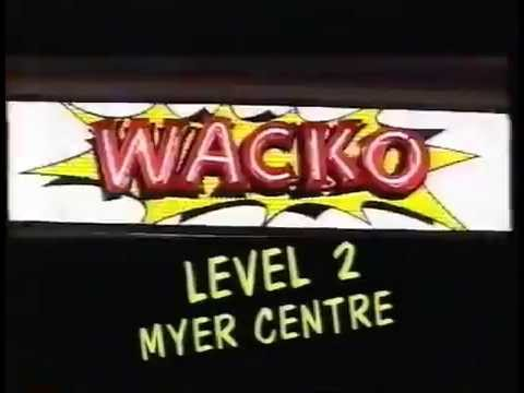 Wacko in the Myer Centre - Adelaide Commercial - 1995