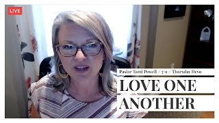 MFC Thursday Devotion 7/9 // Love One Another // Pastor Tami Powell