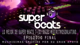 Lo Mejor de Super Beats 7-(Dj Dulfi Mix) RitmoSonLatino.