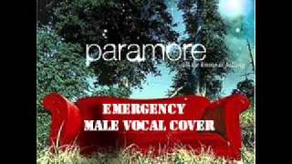 Paramiore Emergency (Male Vocal Cover)