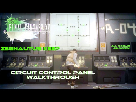 Zegnautus Keep - Circuit Control Panel Walkthrough (Final Fantasy XV)