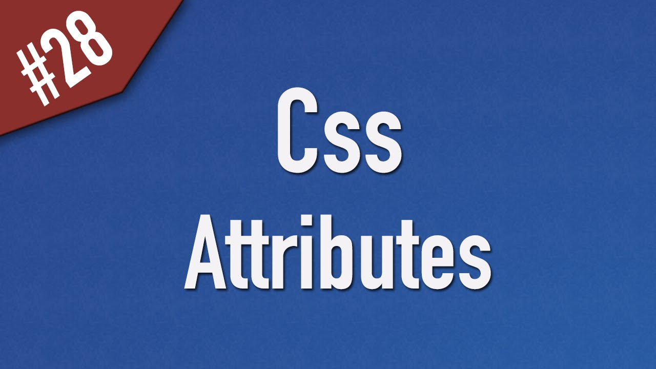 Learn Css in Arabic #28 - Attributes