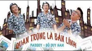 QUAN TRỌNG LÀ BẢN LĨNH   PARODY OFFICIAL   ĐỖ DUY NAM   FULL MV