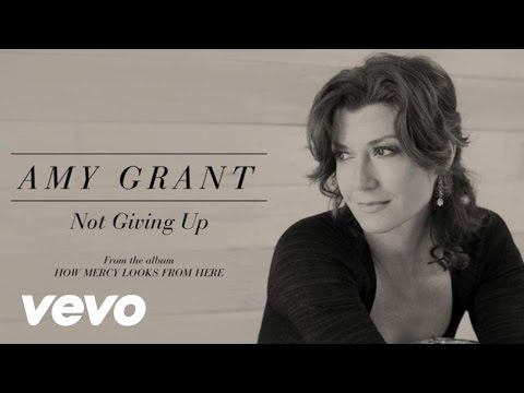 Amy Grant - Not Giving Up (Lyric)