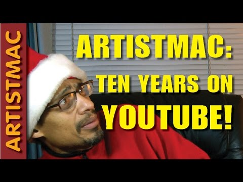 Artistmac: Ten Years on YouTube!