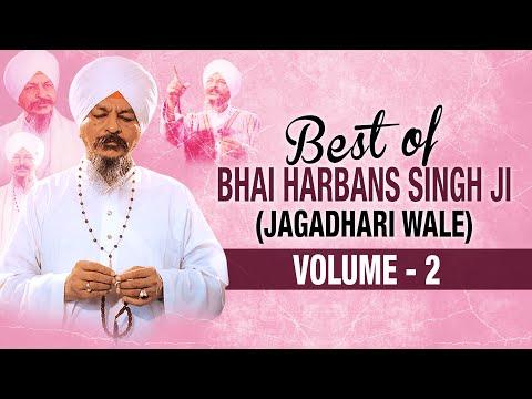 Best Of Bhai Harbans Singh Ji (Jaagadhari Wale) - Vol. 2 | Shabad Gurbani | Jukebox