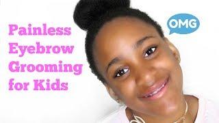 Kids Eyebrow Tutorial | Preteen Eyebrow Grooming
