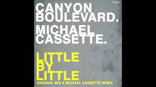 Canyon Boulevard - Little By Little (Michael Cassette Remix) [HQ]