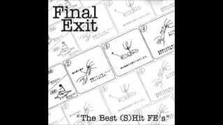 Final Exit (Japan) - The Best (S)Hit FE's