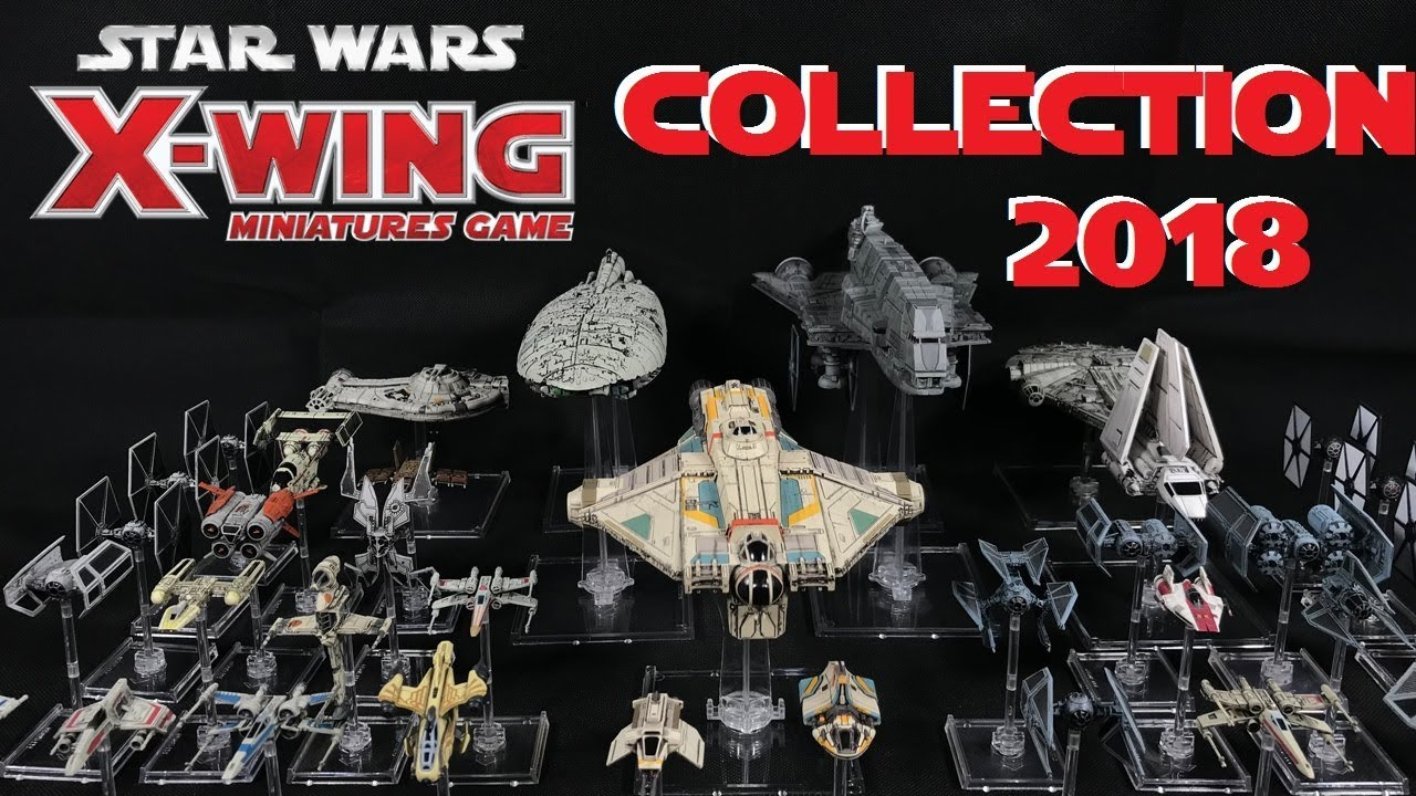 Star Wars X Wing Miniatures Game Collection 2018 Youtube