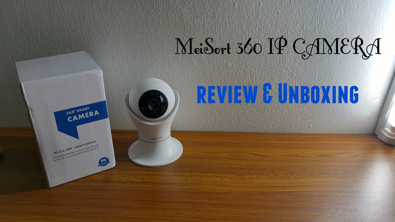 Meisort 360° FHD Wifi IP Camera Review & Unboxing