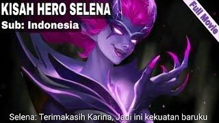 Baru Full Movie! Kisah Hero Selena Subtitle Indonesia | Mobile Legends