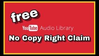 FREE | Audio Library Youtube Studio | NO COPY RIGHT | Claim