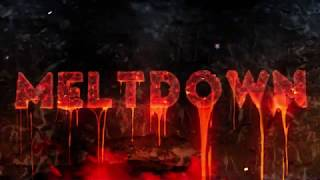 MELTDOWN Event is LIVE!