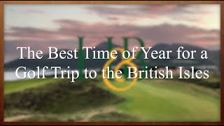 The Best Time of Year for a Golf Trip to Scotland, Ireland, and England