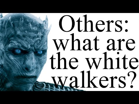 Alt Shift X - Others: what do we know about the white walkers? (Spoilers All)
