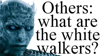 Others: what do we know about the white walkers? [S5/ADWD spoilers]