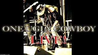 NEW live ONE UGLY COWBOY video 2018!