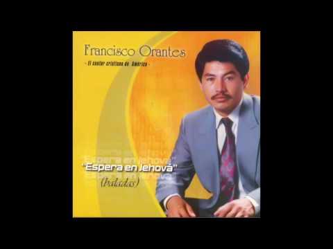 Oh Gloria a Dios | Francisco Orantes