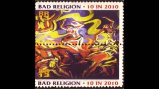 Bad Religion - Ten In 2010 (1995) Rough Mix