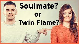 SOULMATE or TWIN FLAME? What's the Difference?