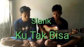 Slank Ku Tak Bisa Cover 4 Perfect