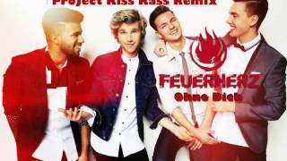 Feuerherz - Ohne Dich (Project Kiss Kass Remix) Sommer 2015