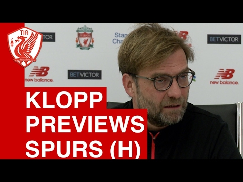 Liverpool vs. Tottenham: Jurgen Klopp's Pre-Match Press Conference