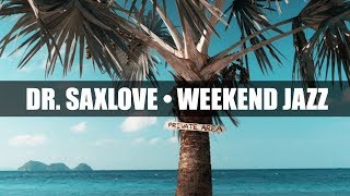 Weekend Jazz • Smooth Jazz Weekend Music for Chilling Out!