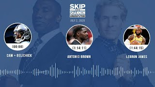 Cam + Belichick, Antonio Brown, LeBron James (7.2.20) | UNDISPUTED Audio Podcast