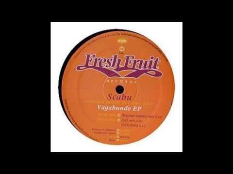 Scabu (Greg Salto) - Everything (2004 Fresh Fruit)