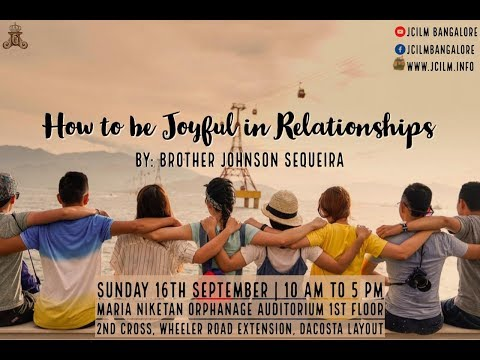 How to be Joyful in Relationships - Br. Johnson Sequeira Part 4