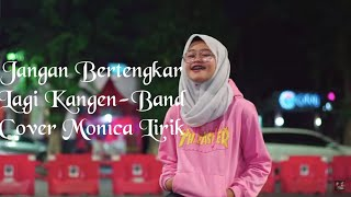 Download Lagu Jangan Bertengkar Lagi - KangenBand (Cover by Monica)Lirik Full HD mp3