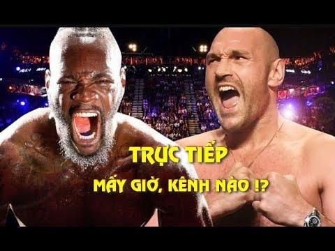 TRỰC TIẾP Deontay Wilder vs Tyson Fury 2 Ở Đâu, Mấy Giờ, Trên Kênh Nào Chiếu?