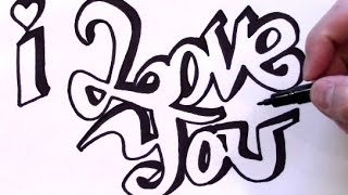 How To Draw I Love You In Graffiti Youtube