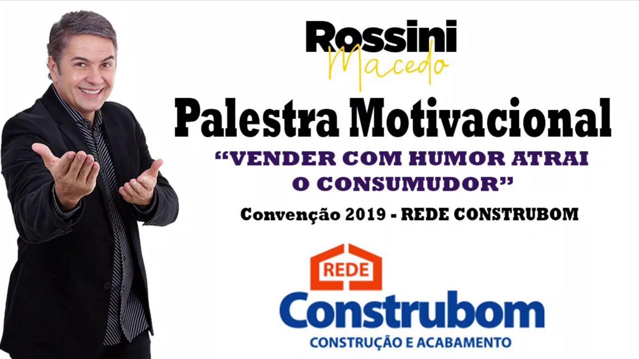 Palestra Motivacional Rossini Macedo Tonho Dos Couros Rede Construbom