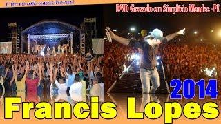 6° DVD Francis Lopes 2014 Forró e Vaquejada em Simplício Mendes - PI 5 músicas