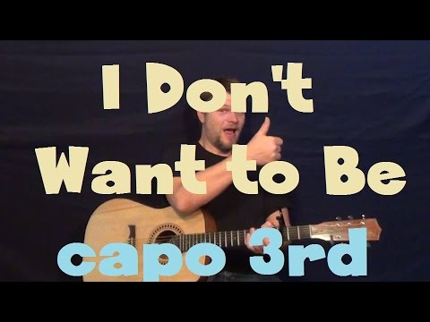 I Don't Want To Be (Gavin Degraw) Easy Strum Chords How to Play Capo 3rd Fret