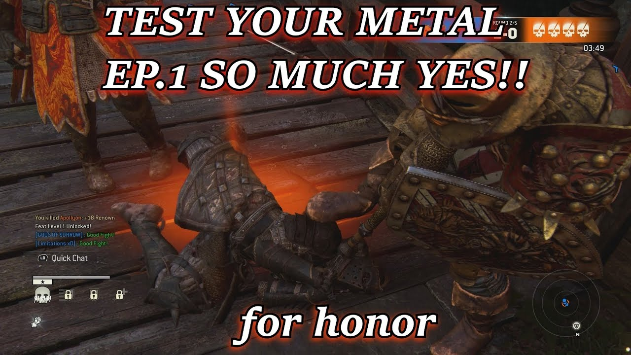 FOR HONOR TEST YOUR METAL EP.1 SO MUCH YES!!!